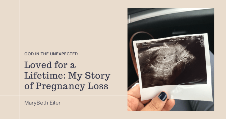 Loved for a Lifetime: My Story of Pregnancy Loss