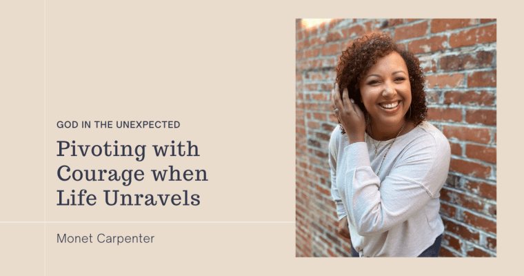 Pivoting With Courage When Life Unravels
