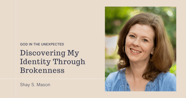 Discovering My Identity Through Brokenness