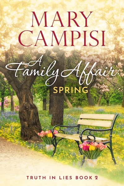 A Family Affair: Spring (Truth in Lies) by Author Mary Campisi