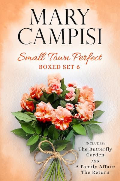 Small Town Perfect Boxed Set 6 (The Butterfly Garden & A Family Affair: The Return) by Mary Campisi