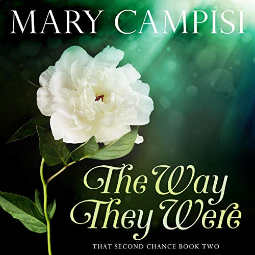 The Way They Were (That Second Chance) by Mary Campisi
