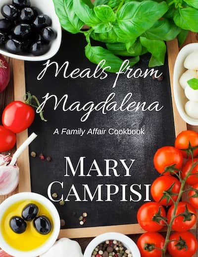 Meals from Magdalena: A Family Affair Cookbook by Mary Campisi