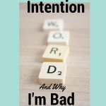 My intention is to be more than one word