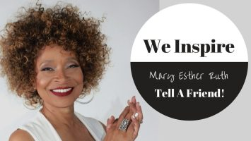 We Inspire, Inspired, Mary Esther Ruth