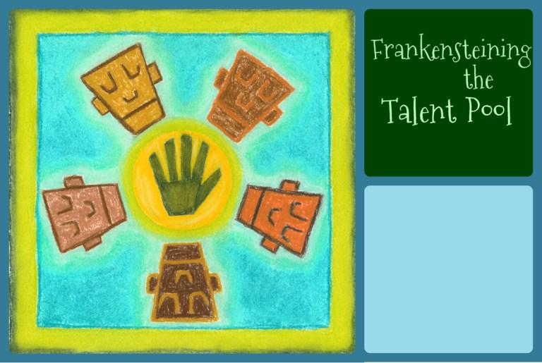 Frankensteining the Talent Pool