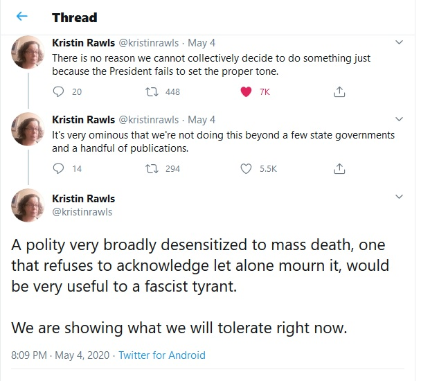 """Continuation of Twitter thread by Kristin Rawls (@kristinrawls) wondering why there has been """"no collective mourning"""" for those who have died of COVID-19, suggesting that the public's desensitization to mass death is """"very useful to a fascist tyrant,"""" May 4, 2020."""