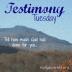 testimonytuesday2_zpse631a648