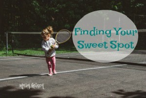 Finding Your Sweet Spot ~ A Guest Post
