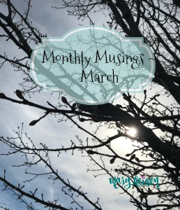 Monthly Musings ~ March 2018
