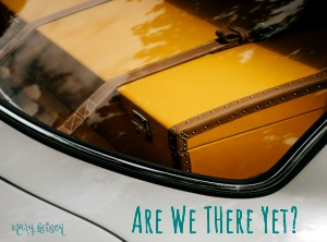 Are We There Yet? ~ #TellHisStory Linkup