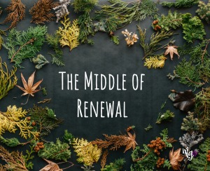 The Middle of Renewal