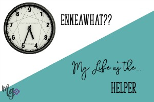 EnneaWhat?? My Life as the Helper