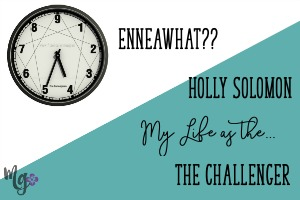 EnneaWhat?? My Life as the Challenger – Holly Solomon
