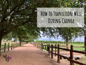 How to Transition Well During Change