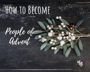 How to Become People of Advent