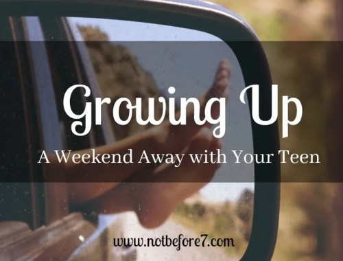Check out these ideas and recources to plan a growing up weekend away with yoru teenager.