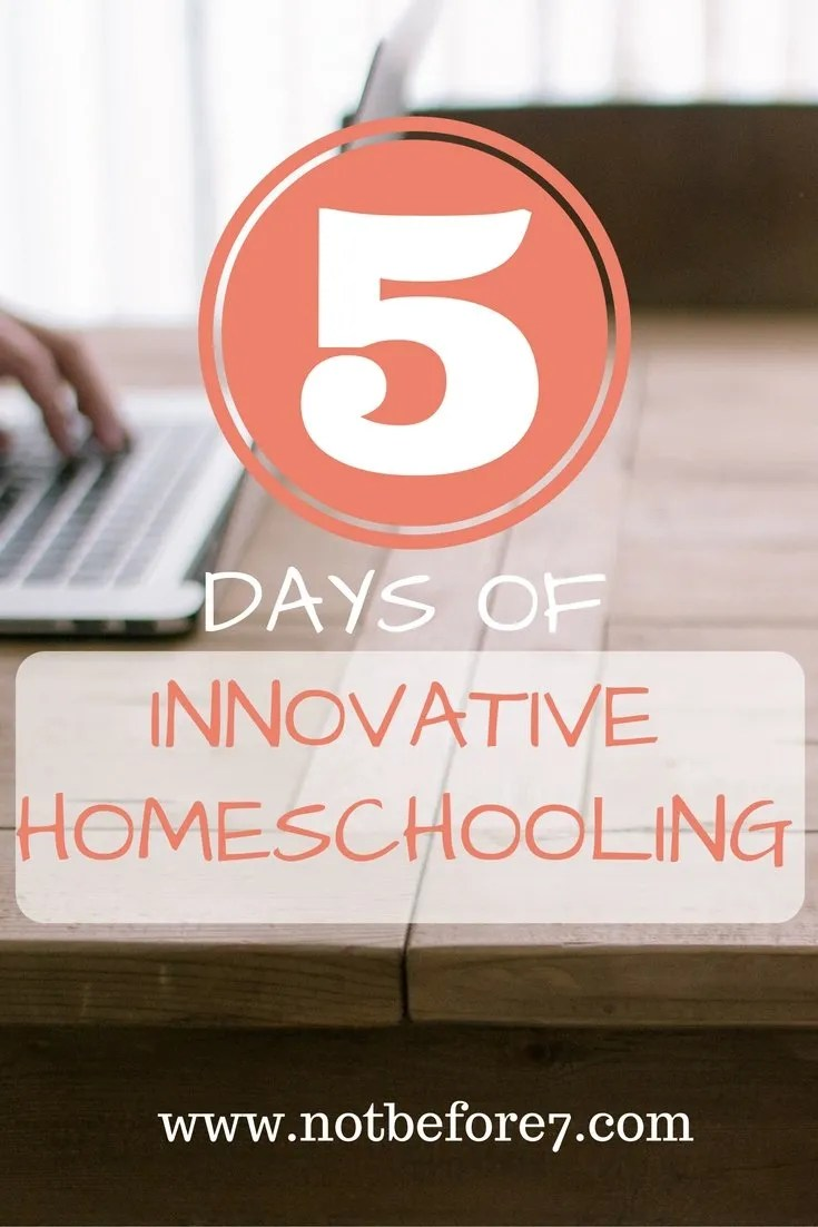 A 5 day post series on innovative homeschooling ideas.