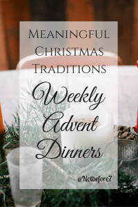 Learn about our Weekly Advent Dinners as part of our meaningful christmas tradtions.