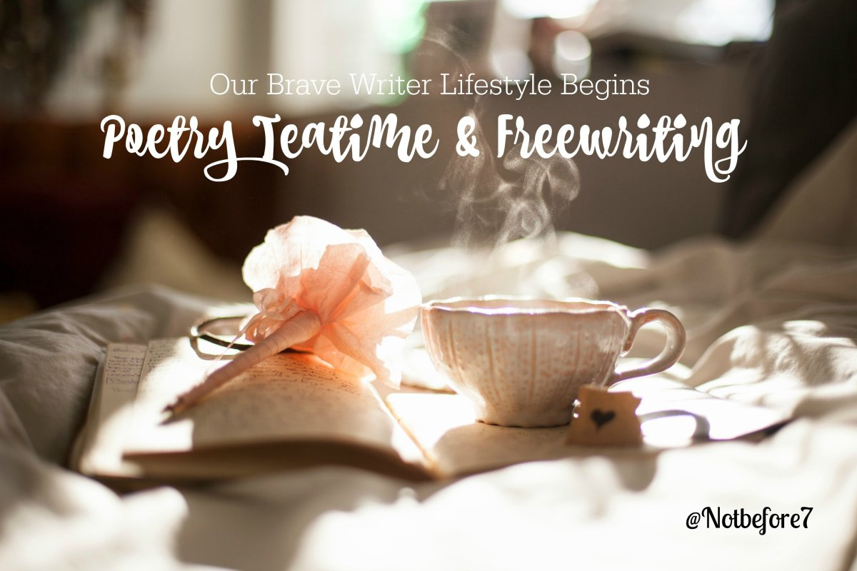 We began implementing Brave Writer poetry teatime and Freewriting about three years ago.  Click to read about how it all began.