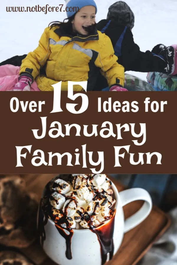 Over 15 ideas for January family fun. Take advantage of the dark, the cold, and the coziness of winter.