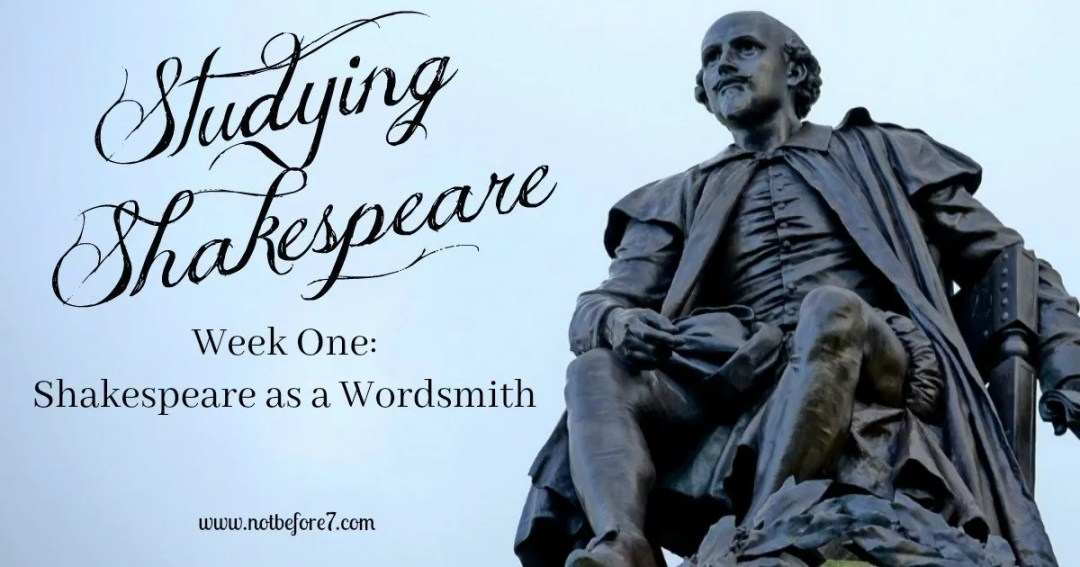 Tips for teaching kids about Shakespeare beginning with his brilliant use of words.