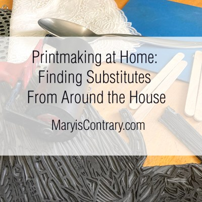 Printmaking at Home: Finding Substitutes From Around the House