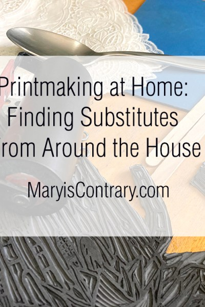 Printmaking at home finding substitutes