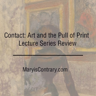 Contact: Art and the Pull of Print Lecture Series