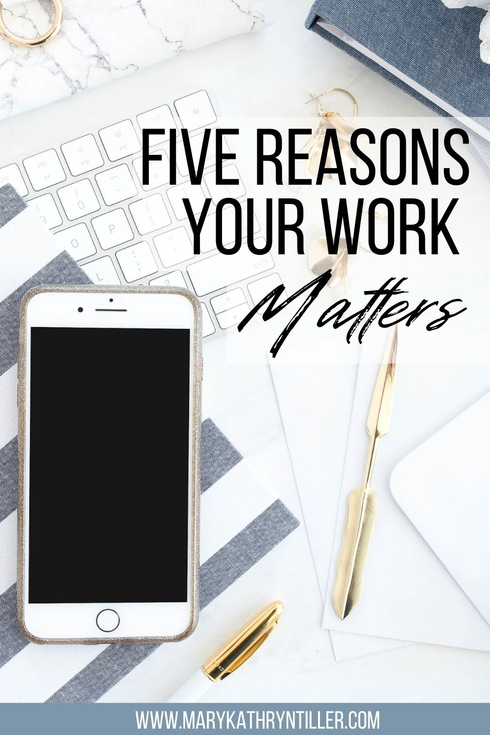 Five Reasons Your Work Matters