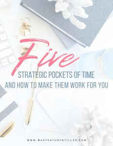 Five Strategic pockets of time and how to make them work for you