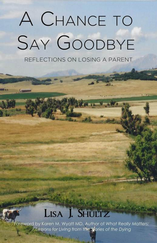 A Chance to Say Goodbye: Reflections on Losing a Parent
