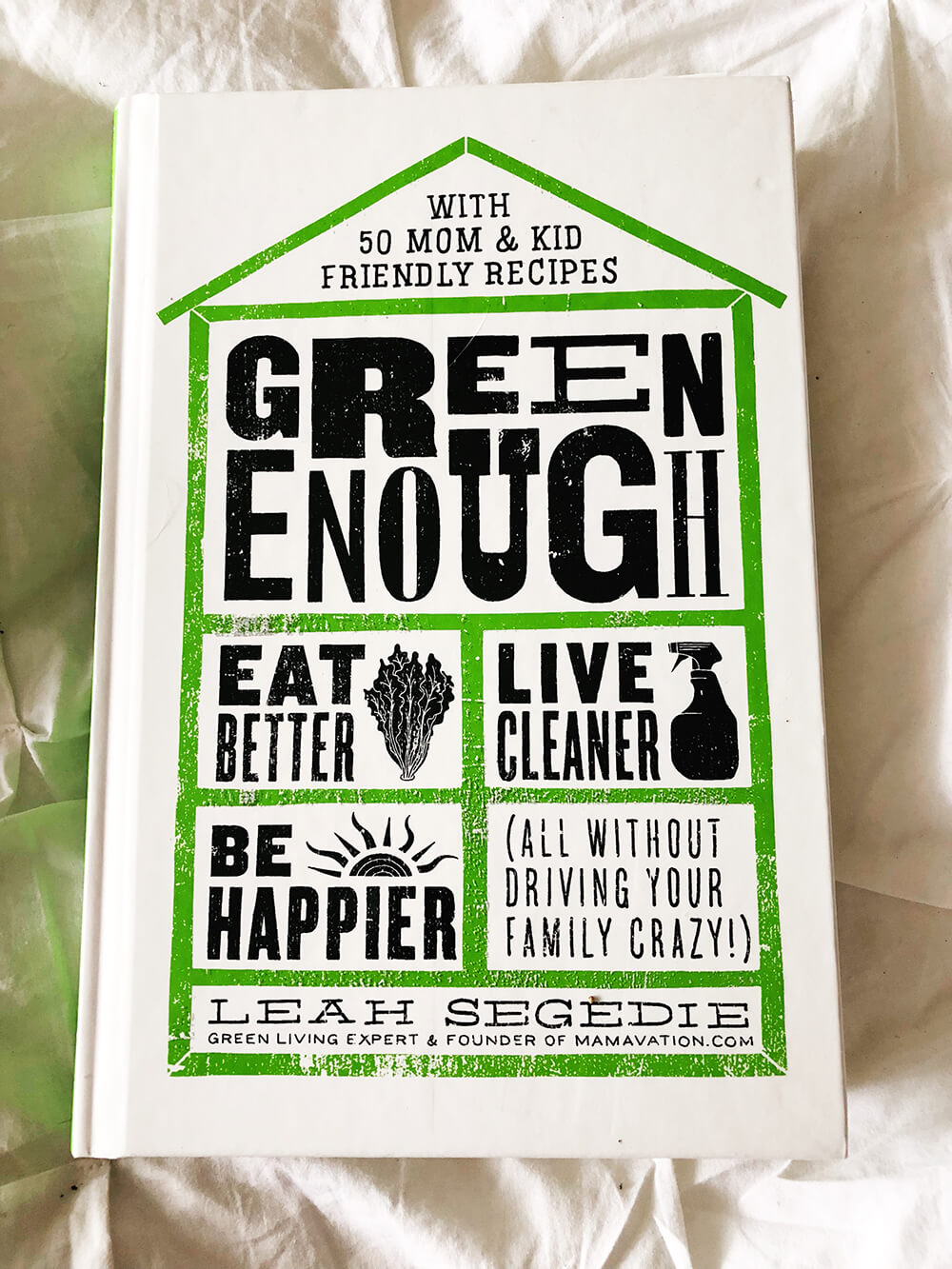Green Enough by Leah Segedie