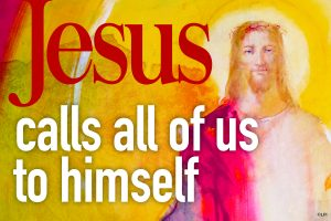 Jesus Calls all of us