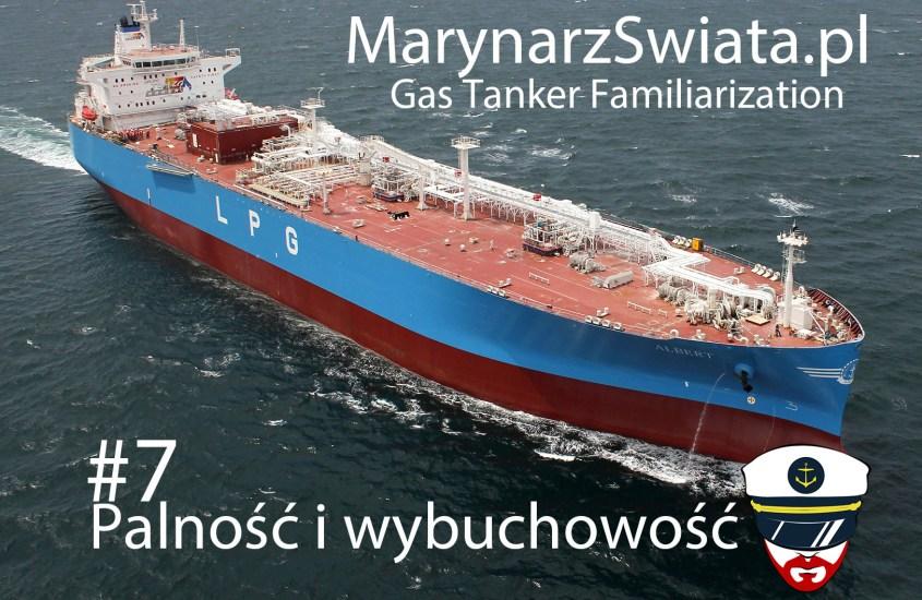 Gas Tanker Familiarisation – kurs #7 | Palność i wybuchowość