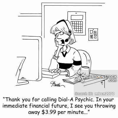 'Thank you for calling Dial-A-Psychic. In your immediate