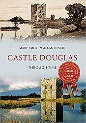 Castle Douglas Through Time