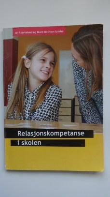Relasjonskompetanse i skolenes kontekst.