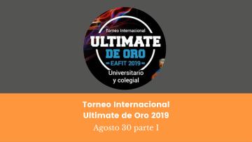 2. Torneo Internacional Ultimate de Oro 2019 Agosto 30 parte I