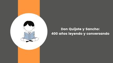 5. Don Quijote y Sancho 400 años leyendo y conversando