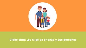 5. Video Chat_ Los hijos de crianza y sus derechos
