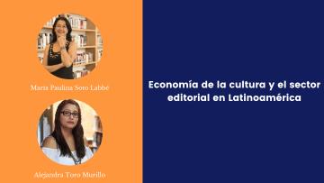 Economia de la cultura y el sector editorial en latinoamerica
