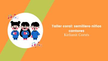 Taller coral semillero niños cantores