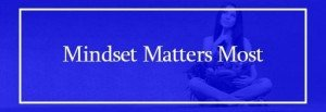 1-mindsetmattersmost