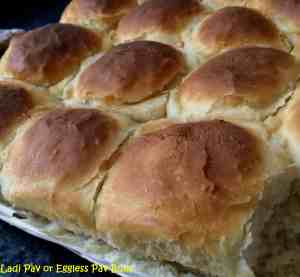 Homemade Eggless Pavs