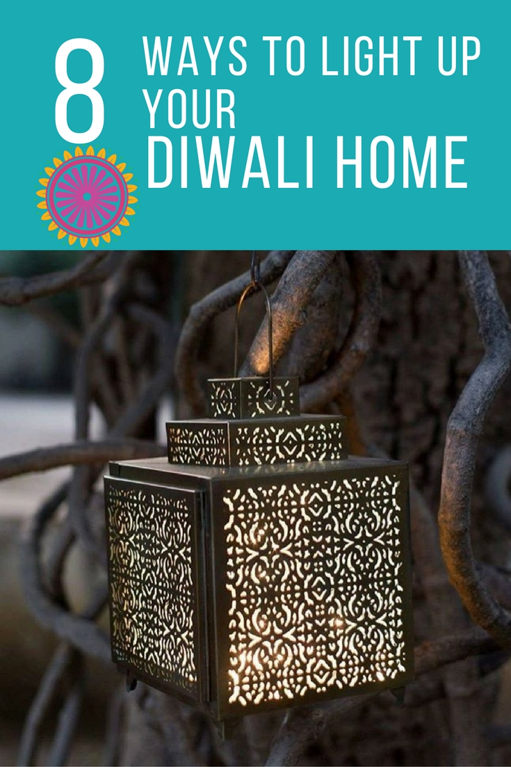 8 Ways to Light up your home at diwali