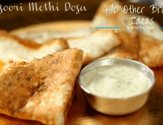 Kasoori Methi Dosa + 10 Vegetarian Brunch Ideas