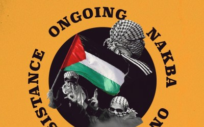 Joint Statement by Palestinians in North America: Nakba 73 – Ongoing Nakba, Ongoing Resistance