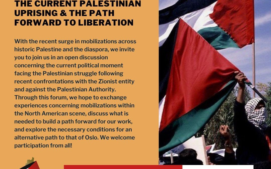 Sunday, July 25 – Online Event: Open Forum – The Current Palestinian Uprising and the Path Forward to Liberation.