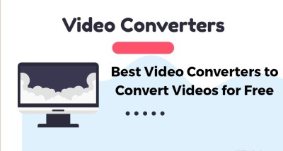 Best Video Converters to Convert Videos for Free